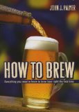 How to Brew: Everything You Need to Know to Brew Beer Right for the First Time